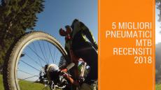 I 5 migliori pneumatici MTB
