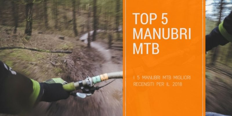 I migliori 5 manubri MTB
